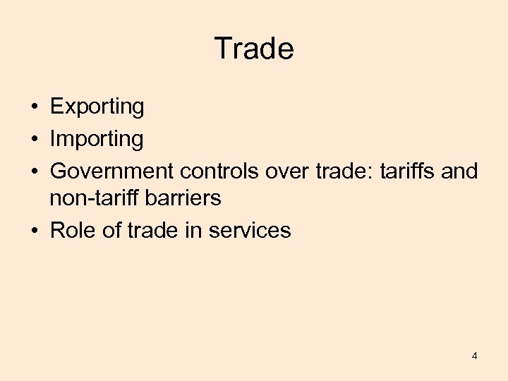 Trade • Exporting • Importing • Government controls over trade: tariffs and non-tariff barriers