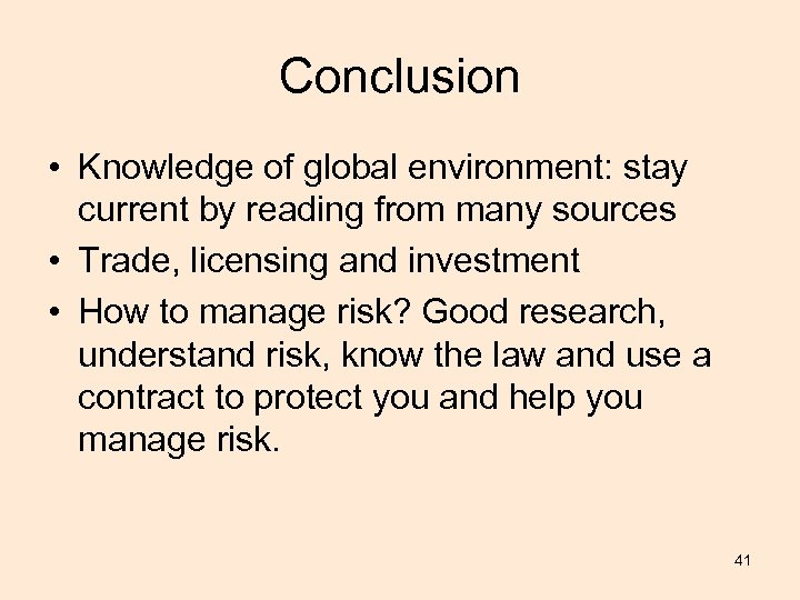 Conclusion • Knowledge of global environment: stay current by reading from many sources •