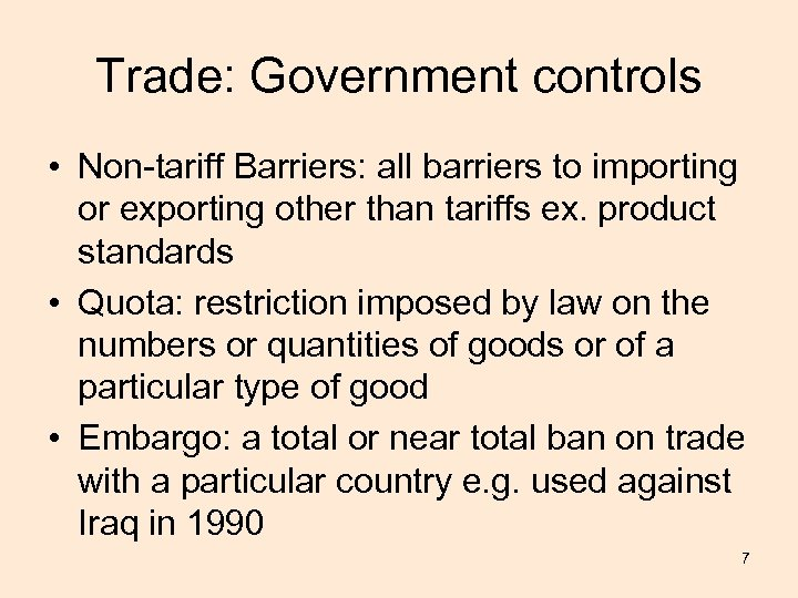 Trade: Government controls • Non-tariff Barriers: all barriers to importing or exporting other than