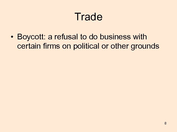 Trade • Boycott: a refusal to do business with certain firms on political or
