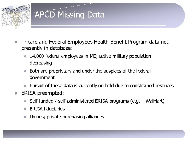 APCD Missing Data l Tricare and Federal Employees Health Benefit Program data not presently