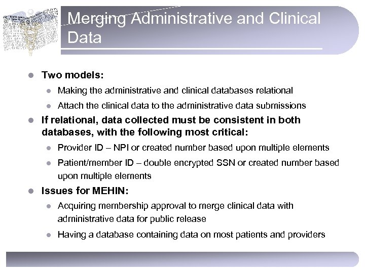 Merging Administrative and Clinical Data l Two models: l l l Making the administrative