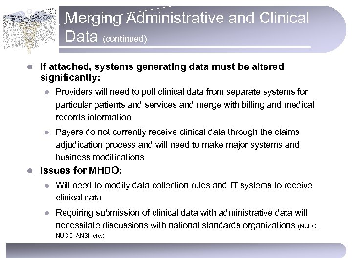 Merging Administrative and Clinical Data (continued) l If attached, systems generating data must be