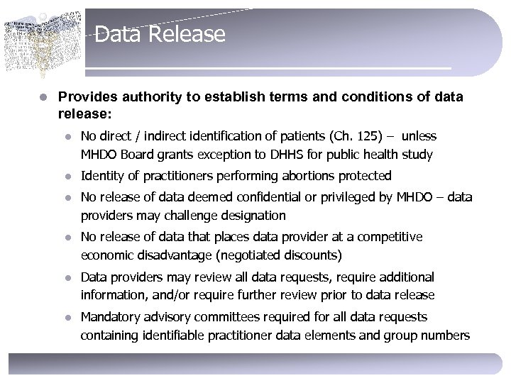 Data Release l Provides authority to establish terms and conditions of data release: l