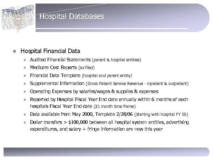 Hospital Databases l Hospital Financial Data l Audited Financial Statements (parent & hospital entities)