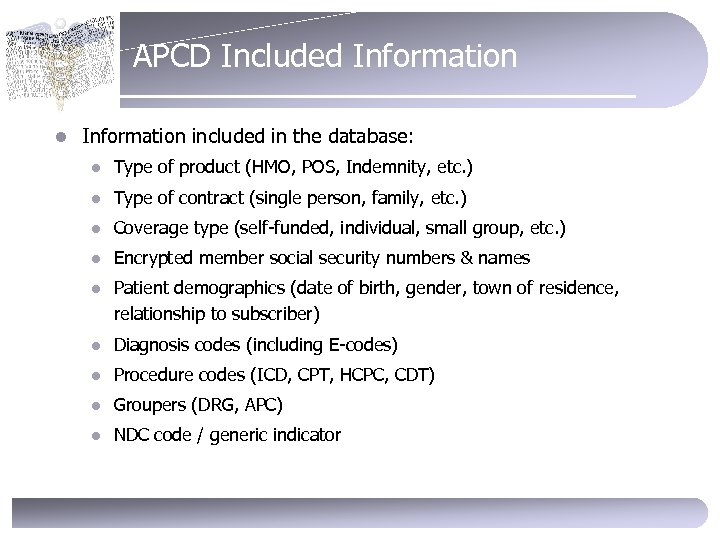 APCD Included Information l Information included in the database: l Type of product (HMO,