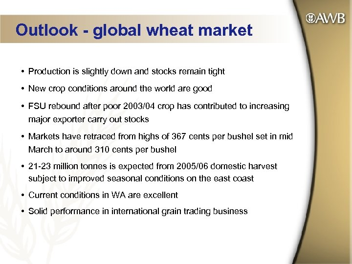 Outlook - global wheat market • Production is slightly down and stocks remain tight