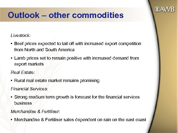 Outlook – other commodities Livestock: • Beef prices expected to tail off with increased