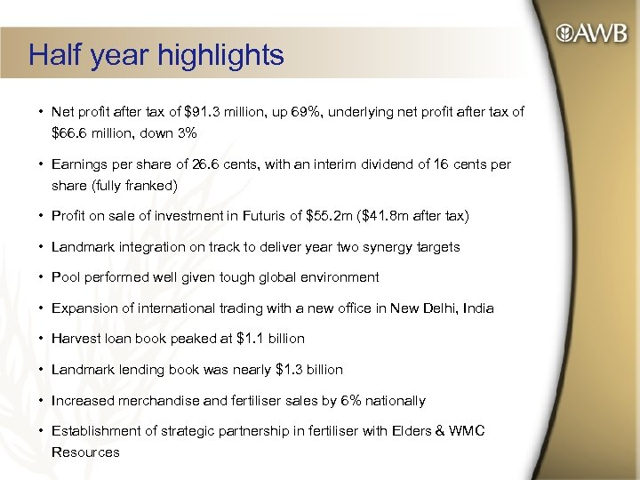 Half year highlights • Net profit after tax of $91. 3 million, up 69%,