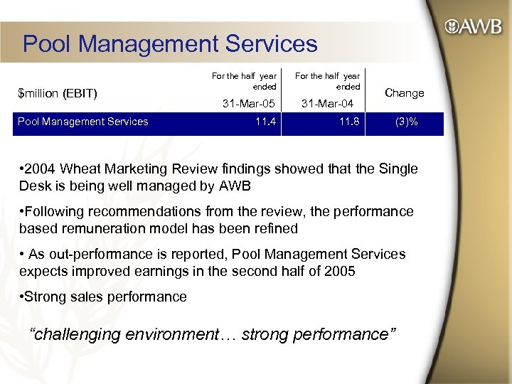 Pool Management Services $million (EBIT) Pool Management Services For the half year ended 31