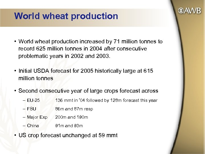 World wheat production • World wheat production increased by 71 million tonnes to record