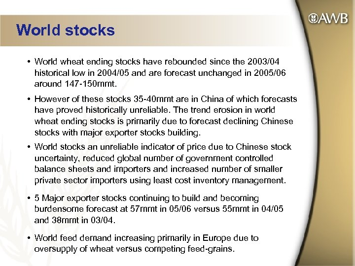 World stocks • World wheat ending stocks have rebounded since the 2003/04 historical low