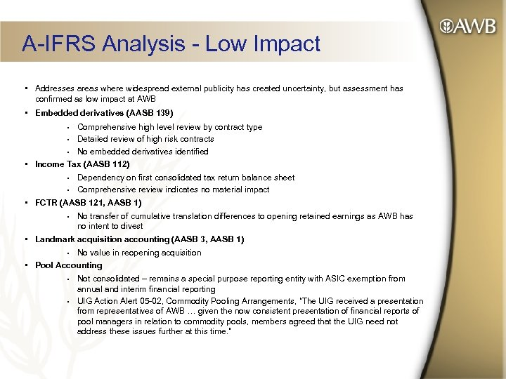 A-IFRS Analysis - Low Impact • Addresses areas where widespread external publicity has created