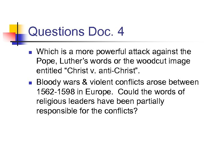 Questions Doc. 4 n n Which is a more powerful attack against the Pope,
