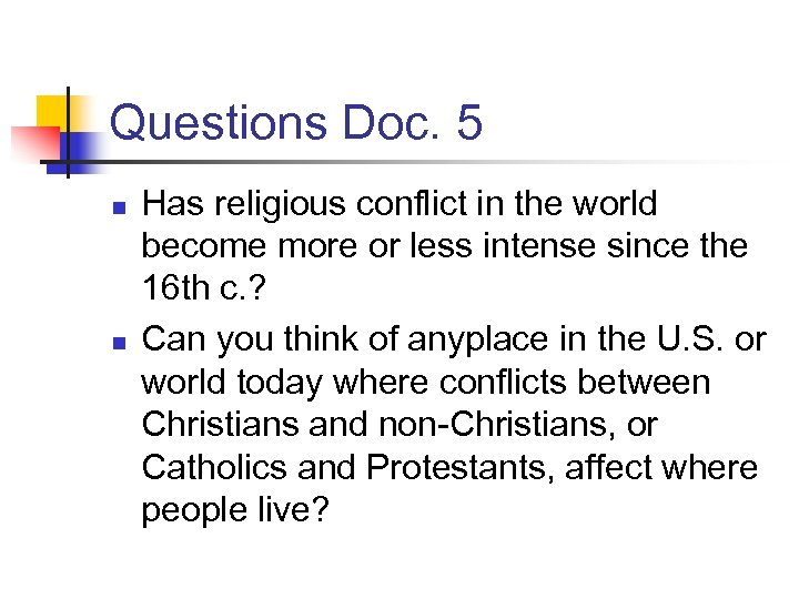 Questions Doc. 5 n n Has religious conflict in the world become more or