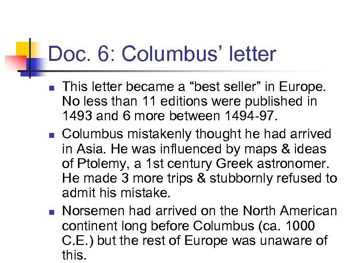 "Doc. 6: Columbus' letter n n n This letter became a ""best seller"" in"