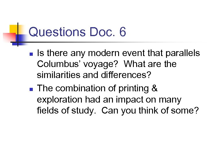 Questions Doc. 6 n n Is there any modern event that parallels Columbus' voyage?