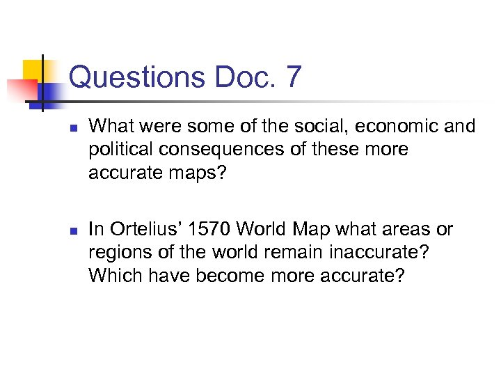 Questions Doc. 7 n n What were some of the social, economic and political