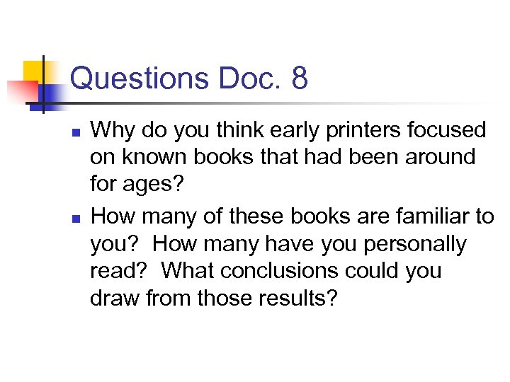 Questions Doc. 8 n n Why do you think early printers focused on known