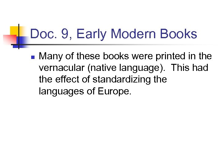 Doc. 9, Early Modern Books n Many of these books were printed in the