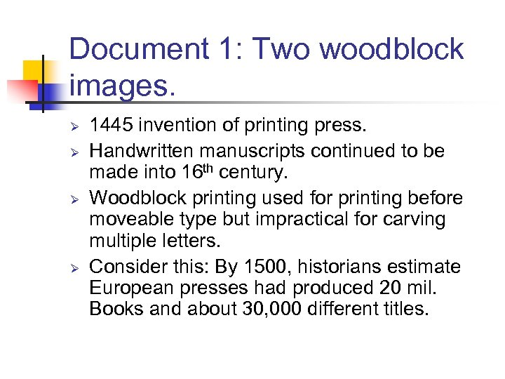 Document 1: Two woodblock images. Ø Ø 1445 invention of printing press. Handwritten manuscripts