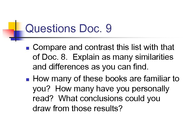 Questions Doc. 9 n n Compare and contrast this list with that of Doc.