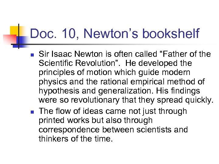 "Doc. 10, Newton's bookshelf n n Sir Isaac Newton is often called ""Father of"