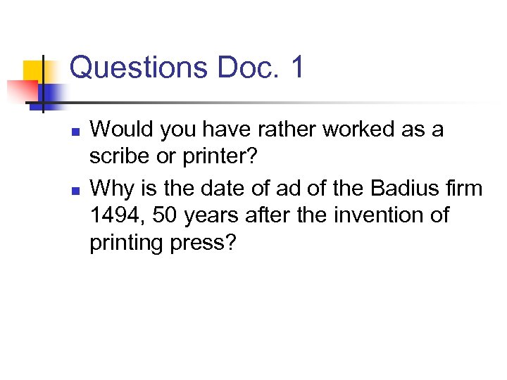 Questions Doc. 1 n n Would you have rather worked as a scribe or