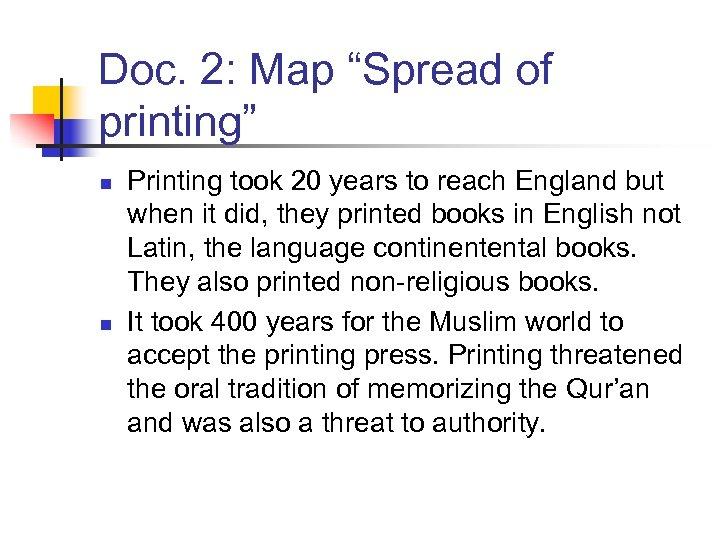 """Doc. 2: Map """"Spread of printing"""" n n Printing took 20 years to reach"""