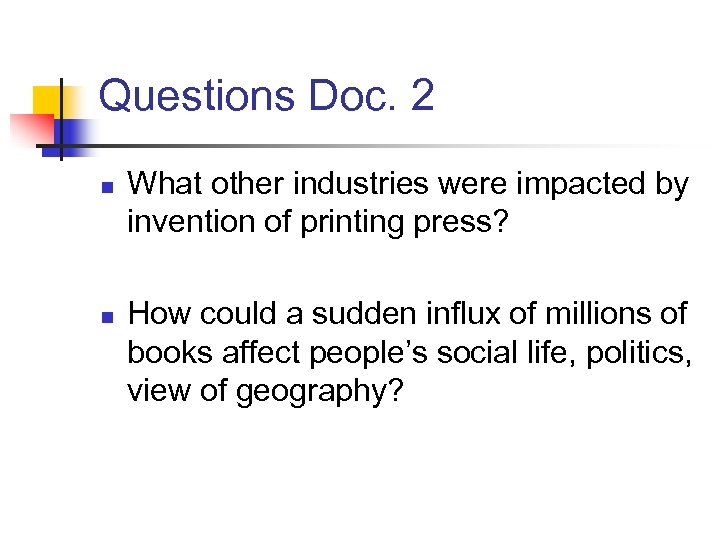 Questions Doc. 2 n n What other industries were impacted by invention of printing
