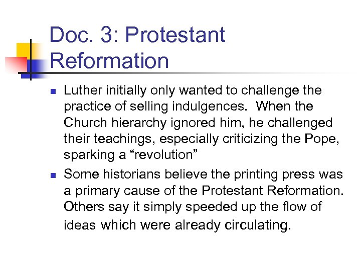 Doc. 3: Protestant Reformation n n Luther initially only wanted to challenge the practice