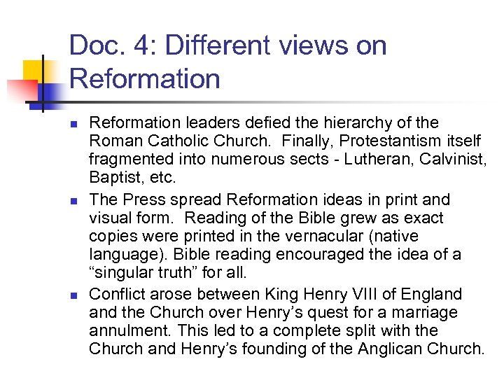 Doc. 4: Different views on Reformation leaders defied the hierarchy of the Roman Catholic