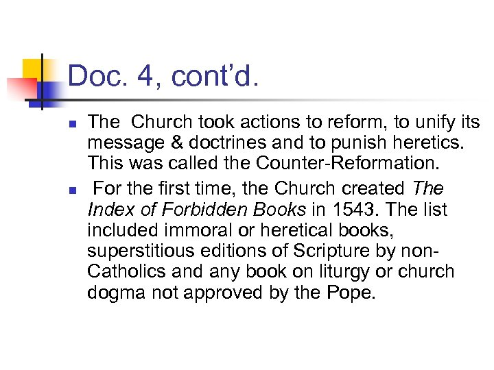 Doc. 4, cont'd. n n The Church took actions to reform, to unify its