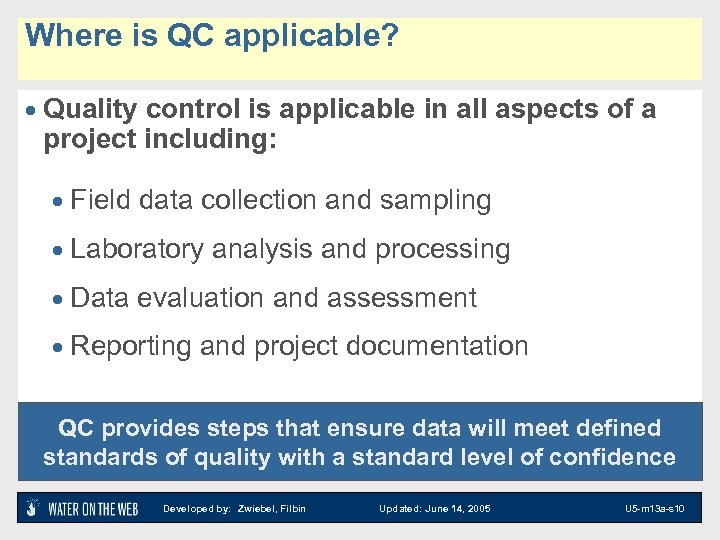 Where is QC applicable? · Quality control is applicable in all aspects of a