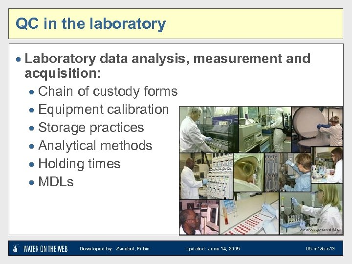 QC in the laboratory · Laboratory data analysis, measurement and acquisition: · Chain of