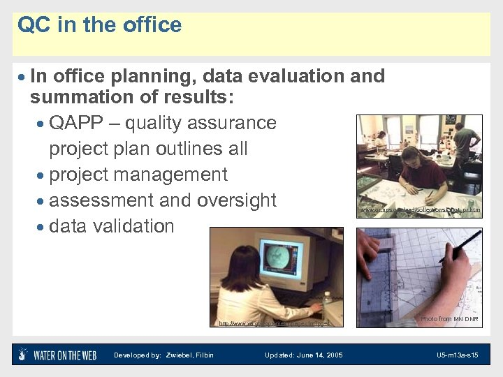 QC in the office · In office planning, data evaluation and summation of results: