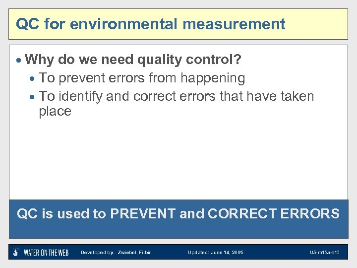QC for environmental measurement · Why do we need quality control? · To prevent