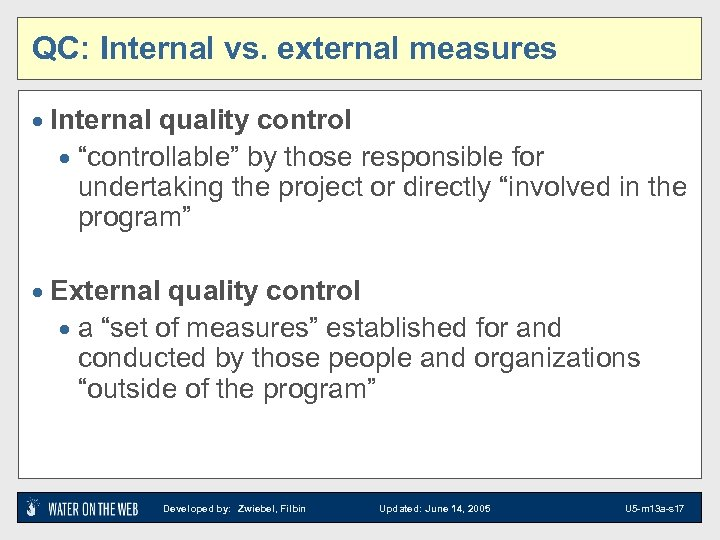 "QC: Internal vs. external measures · Internal quality control · ""controllable"" by those responsible"
