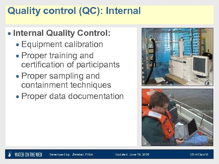 Quality control (QC): Internal · Internal Quality Control: · Equipment calibration · Proper training