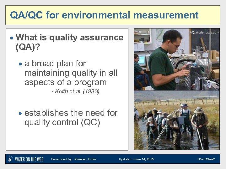 QA/QC for environmental measurement · What is quality assurance http: /water. usgs. gov/ (QA)?