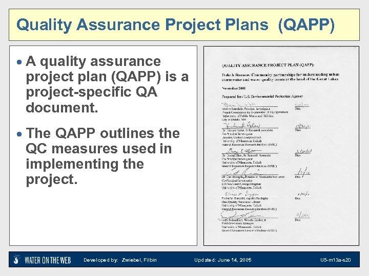 Quality Assurance Project Plans (QAPP) · A quality assurance project plan (QAPP) is a