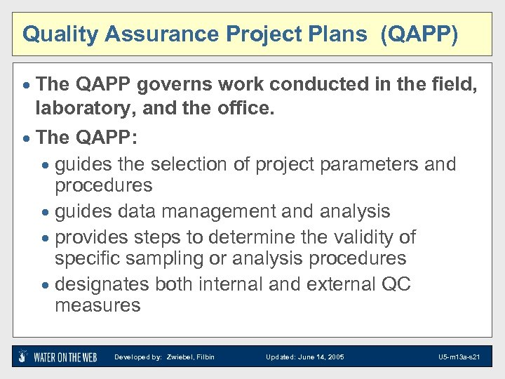 Quality Assurance Project Plans (QAPP) · The QAPP governs work conducted in the field,