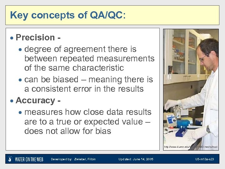 Key concepts of QA/QC: · Precision · degree of agreement there is between repeated