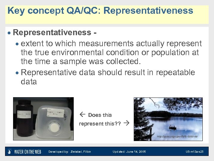 Key concept QA/QC: Representativeness · extent to which measurements actually represent the true environmental