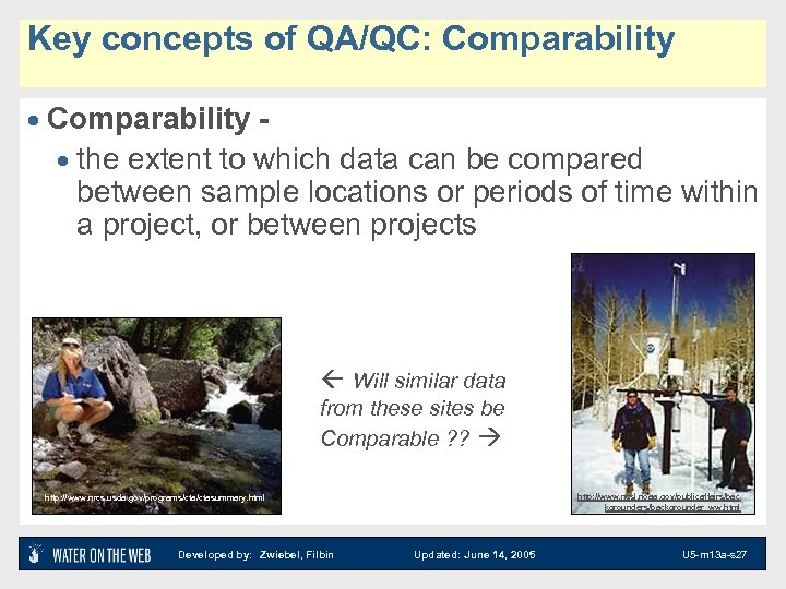 Key concepts of QA/QC: Comparability · the extent to which data can be compared