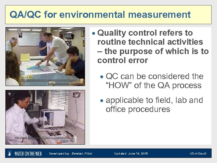 QA/QC for environmental measurement · Quality control refers to routine technical activities – the