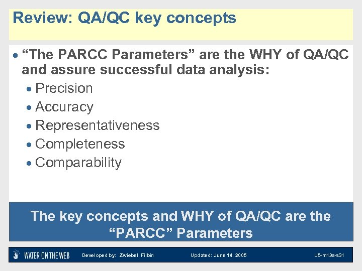"Review: QA/QC key concepts · ""The PARCC Parameters"" are the WHY of QA/QC and"