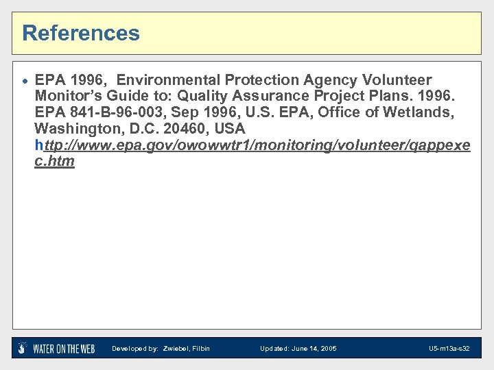 References · EPA 1996, Environmental Protection Agency Volunteer Monitor's Guide to: Quality Assurance Project