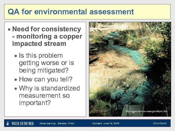 QA for environmental assessment · Need for consistency - monitoring a copper impacted stream