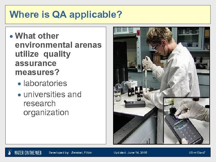 Where is QA applicable? · What other environmental arenas utilize quality assurance measures? ·